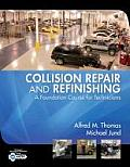 Collision Repair and Refinishing: a Foundation Course for Technicians (10 - Old Edition)
