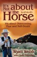 Its Not about the Horse Its about Overcoming Fear & Self Doubt