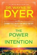 The Power of Intention: Learning to Co-Create Your World Your Way Cover
