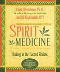 Spirit Medicine: A Guide to Healing in the Sacred Garden
