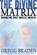 Divine Matrix Bridging Time Space Miracl