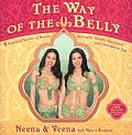The Way of the Belly: 8 Essential Secrets of Beauty, Sensuality, Health, Happiness, and Outrageous Fun