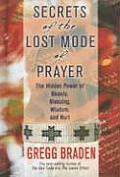Secrets of the Lost Mode of Prayer The Hidden Power of Beauty Blessings Wisdom & Hurt