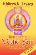 Beneath a Vedic Sun: Discover Your Life Purpose with Vedic Astrology [With CD]