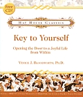 Key to Yourself: Opening the Door to a Joyful Life from Within [With CD]