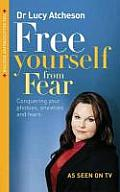 Free Yourself from Fear. Lucy Atcheson