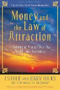 Money & the Law of Attraction Learning to Attract Wealth Health & Happiness