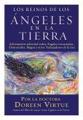 Reinos de los Angeles en la Tierra: Mas Informacion Acerca de Angeles Encarnados, Elementales, Magos y Otros Trabajadores de la Luz