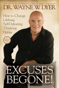 Excuses Begone!: How to Change Lifelong, Self-Defeating Thinking Habits Cover
