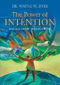 Power of Intention Learning to Cocreate Your World Your Way