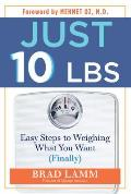 Just 10 Lbs.: Easy Steps to Weighing What You Want (Finally) Cover