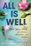 All Is Well Heal Your Body with Medicine Affirmations & Intuition