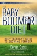 Baby Boomer Diet Body Ecologys Guide to Growing Younger Anti Aging Wisdom for Every Generation