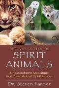 Pocket Guide to Spirit Animals Understanding Messages from Your Animal Spirit Guides