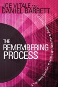 The Remembering Process: A Surprising (and Fun) Breakthrough New Way to Amazing Creativity