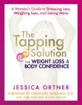 Tapping Solution for Weight Loss & Body Confidence A Womans Guide to Stressing Less Weighing Less & Loving More