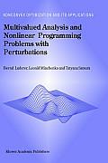 Nonconvex Optimization and Its Applications #66: Multivalued Analysis and Nonlinear Programming Problems with Perturbations