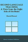 Second Language Teaching: A View from the Right Side of the Brain