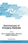Spectroscopy of Emerging Materials: Proceedings of the NATO Arw on Frontiers in Spectroscopy of Emergent Materials: Recent Advances Toward New Technol