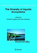Developments in Hydrobiology #180: Aquatic Biodiversity II: The Diversity of Aquatic Ecosystems