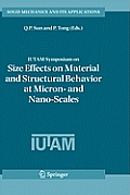 Solid Mechanics and Its Applications #142: Iutam Symposium on Size Effects on Material and Structural Behavior at Micron- And Nano-Scales: Proceedings of the Iutam Symposium Held in Hong Kong,