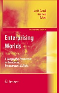 Enterprising Worlds: A Geographic Perspective on Economics, Environments & Ethics