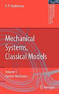 Mechanical Systems, Classical Models: Volume 1: Particle Mechanics