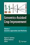 Genomics-Assisted Crop Improvement, Volume 1: Genomics Approaches and Platforms
