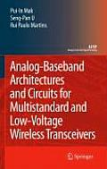 Analog-Baseband Architectures and Circuits: For Multistandard and Low-Voltage Wireless Transceivers (Analog Circuits and Signal Processing)