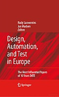Design, Automation, and Test in Europe: The Most Influential Papers of 10 Years DATE