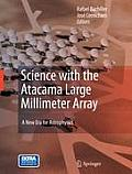 Science with the Atacama Large Millimeter Array: A New Era for Astrophysics