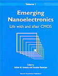 Emerging Nanoelectronics Volume 1 Life WIth & After CMOS