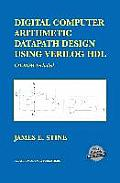 Digital Computer Arithmetic Datapath Design Using Verilog HDL with CDROM