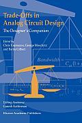 Trade-Offs in Analog Circuit Design: The Designer's Companion