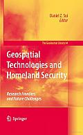 Geospatial Technologies and Homeland Security: Research Frontiers and Future Challenges