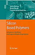 Silicon Based Polymers: Advances in Synthesis and Supramolecular Organization