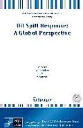 Oil Spill Response: A Global Perspective (NATO Science for Peace and Security Series C: Environmental)