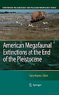 American Megafaunal Extinctions at the End of the Pleistocene