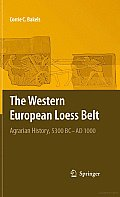The Western European Loess Belt: Agrarian History, 5300 BC - AD 1000