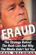 Fraud: The Strategy Behind the Bush Lies and Why the Media Didn't Tell You Cover