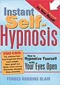 Instant Self Hypnosis How to Hypnotize Yourself with Your Eyes Open