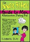 Inner Bitch Guide To Men Relationships Dat 2ND Edition