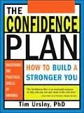 Confidence Plan How to Build a Stronger You