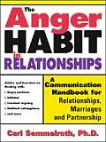 Anger Habit in Relationships A Communication Workbook for Relationships Marriages & Partnership