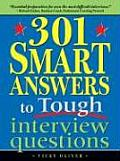 301 Smart Answers to Tough Interview Questions: And the Answers That Will Get You the Job