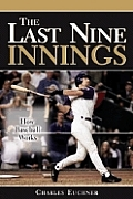 Last Nine Innings How Baseball Works