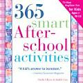 365 Smart Afterschool Activities: Tv-Free Fun Anytime for Kids Ages 7-12