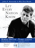 Let Every Nation Know: John F. Kennedy in His Own Words with CD (Audio)