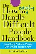 How to Easily Handle Difficult People Handbook