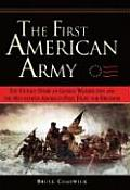 First American Army: The Untold Story Of George Washington & The Men Behind America's First Fight For... by Bruce Chadwick